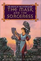 The Mask and the Sorceress by Dennis Jones