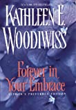 Woodiwiss, Kathleen E.: Forever in Your Embrace