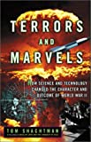 Shachtman, Tom: Terrors and Marvels: How Science and Technology Changed the Character and Outcome of World War 11