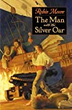 Moore, Robin: The Man with the Silver Oar