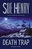 Henry, Sue: Death Trap: An Alaska Mystery (Alaska Mysteries)