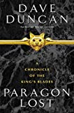 Duncan, Dave: Paragon Lost: A Chronicle of the King's Blades
