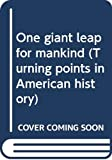 Smith, Carter: One giant leap for mankind (Turning points in American history)