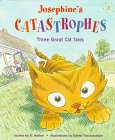 Marion, D.: Josephine's Catastrophes: Three Great Cat Tales