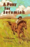Miller, Robert H.: A Pony for Jeremiah