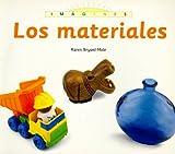 Bryant-Mole, Karen: Los Materials (Imagenes) (Spanish Edition)