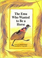 The Emu Who Wanted to Be a Horse (Voyages)…