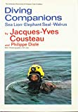 Cousteau, Jacques Yves: Diving Companions: Sea Lion, Elephant Seal, Walrus (The Undersea discoveries of Jacques-Yves Cousteau)