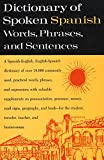U. S. Armed Forces: Dictionary of Spoken Spanish Words, Phrases, Sentences