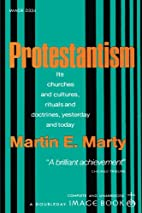 Protestantism by Martin E. Marty