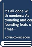 Wyler, Rose: It's all done with numbers: Astounding and confounding feats of mathematical magic