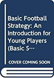 Dolan, Edward F.: Basic Football Strategy: An Introduction for Young Players (Basic Strategy Series)