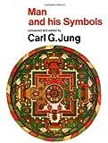 CARL G JUNG: Man and His Symbols By Carl Gustav Jung