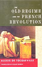 The Old Regime and the French Revolution by&hellip;