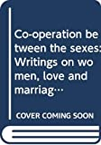 Adler, Alfred: Co-operation between the sexes: Writings on women, love and marriage, sexuality, and its disorders