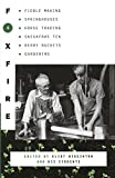 Wiggington, Eliot: Foxfire 4: Fiddle Making, Springouses, Horse Trading, Sassafras Tea, Berry Buckets, Gardening, and Further Affairs of Plain Living
