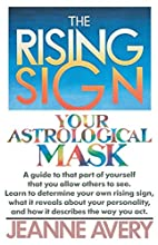 The Rising Sign: Your Astrological Mask by…