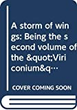 """Harrison, M. John: A storm of wings: Being the second volume of the """"Viriconium"""" sequence, in which Benedict Paucemanly returns from his long frozen dream in the far ... of the locust (Doubleday science fiction)"""