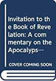 Schussler Fiorenza, Elisabeth: Invitation to the Book of Revelation: A commentary on the Apocalypse with complete text from the Jerusalem Bible