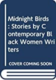 Alice Walker: Midnight Birds: Stories of Contemporary Black Women Writers