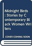 Alice Walker: Midnight Birds: Stories of Contemporary Black Women Writers