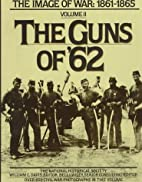 The Guns of '62: The Image of War,…