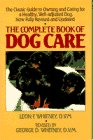 Whitney, Leon F.: The Complete Book of Dog Care