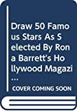 Ames, Lee J.: Draw 50 Famous Stars As Selected By Rona Barrett's Hollywood Magazine