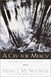 Nouwen, Henri J. M.: Cry for Mercy: Prayers from the Genesee