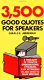 Lieberman, Gerald F.: 3,500 Good Quotes for Speakers