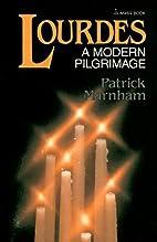 Lourdes: A Modern Pilgrimage by Patrick…