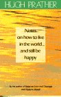 Prather, Hugh: Notes on How to Live in the World and Still be Happy