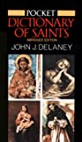 Delaney, John J.: Pocket Dictionary of Saints