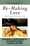 Ehrenreich, Barbara: Re-Making Love: The Feminization of Sex