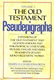 "Charlesworth, James H.: Old Testament Pseudepigrapha: Expansions of the ""Old Testament"" and Legends, Wisdom and Philosophical Literature, Prayers, Psalms, and Odes, Fragmen"
