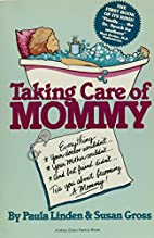 Taking Care of Mommy by Paula Linden