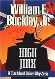 Buckley, William F.: High Jinx: A Blackford Oakes Novel