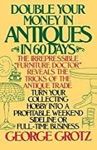 Double Your Money in Antiques by George…