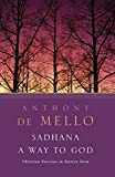 De Mello, Anthony: Sadhana: A Way to God