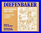 Diefenbaker: Remembering the Chief by Thad…