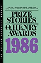 Prize Stories 1986: The O. Henry Awards…