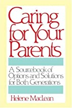 Caring for Your Parents: A Sourcebook of…