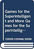 Fixx, James F.: Games for the Superintelligent and More Games for the Superintelligent