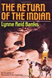 Lynne Reid Banks: The Return of the Indian (The Indian in the Cupboard) 1st edition