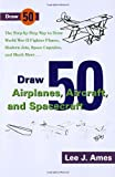 Ames, Lee J.: Draw 50 Airplanes, Aircraft and Spacecraft