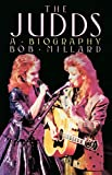 Millard, Bob: The Judds: A Biography