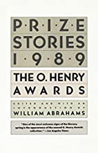 Prize Stories 1989: The O. Henry Awards by…