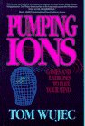 Wujec, Tom: Pumping Ions : A Guide to Mental Exercise