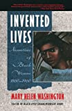 Washington, Mary Helen: Invented Lives: Narratives of Black Women, 1860-1960