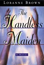 The handless maiden by Loranne Brown